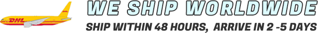 WE SHIP WORLD WIDE SHIP WITHIN 48 HOURS, ARRIVE IN 2-5 DAYS